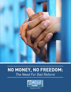 No Money, No Freedom: The Need for Bail Reform